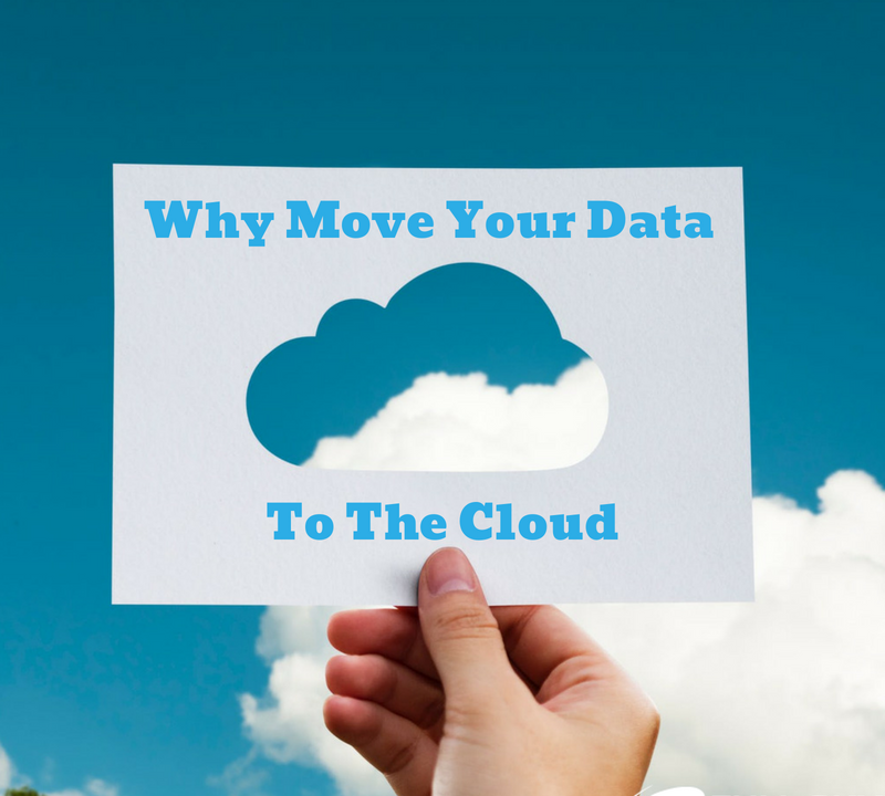 Why Move Your Data To The Cloud