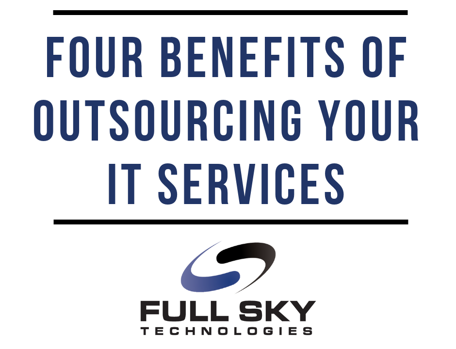Four Benefits of Outsourcing Your IT Services Full Sky Technologies. Full Sky Logo