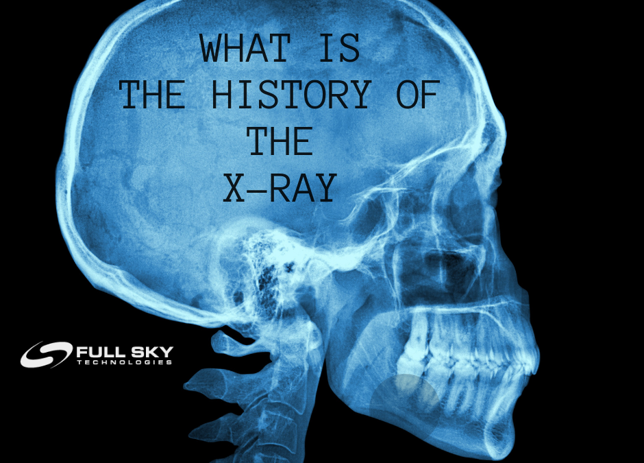 X-Ray of a Human Skull with Full Sky Logo and What Is The History of The X-Ray